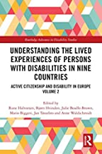 Understanding the Lived Experiences of Persons with Disabilities in Nine Countries: Active Citizenship and Disability in Europe Volume 2 (Routledge Advances in Disability Studies)