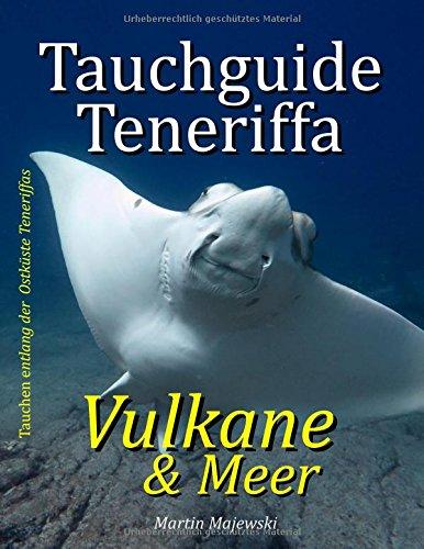 Tauchguide Teneriffa: Vulkane und Meer