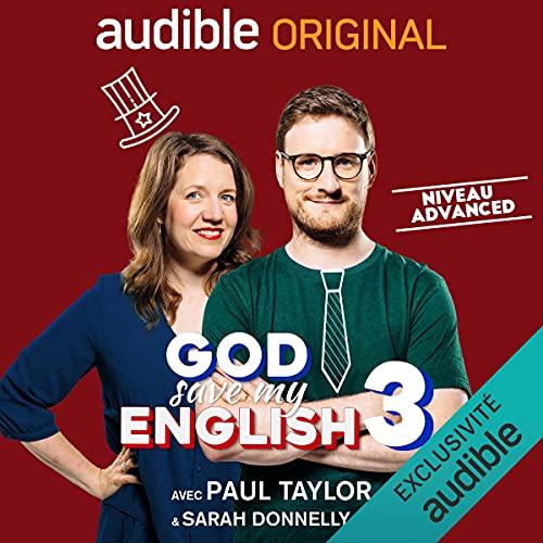Couverture de God Save my English 3 Advanced : avec Paul Taylor & Sarah Donnelly