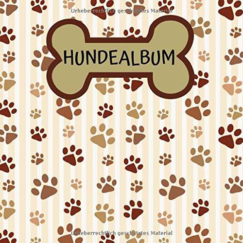 Hundealbum: ein tolles Foto- und Erinnerungsalbum für die schönsten Momente mit deinem Hund - eine tolle Geschenkidee für alle Hunde-Liebhaber - 110 Seiten 21cm x 21cm