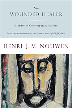 The Wounded Healer: Ministry in Contemporary Society (Doubleday Image Book. an Image Book) by [Henri J. M. Nouwen]