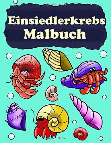 Einsiedlerkrebs Malbuch: Hermit Crab Einsiedlerkrebse Malbuch Für Kinder