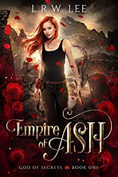 Empire of Ash: A Passionate Paranormal Romance with Young Adult Appeal (God of Secrets Book 1) by [L. R. W. Lee]