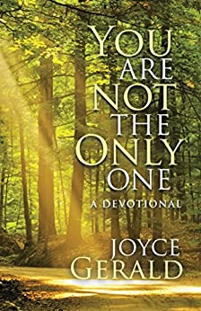 You Are Not the Only One: A Devotional by [Joyce Gerald]