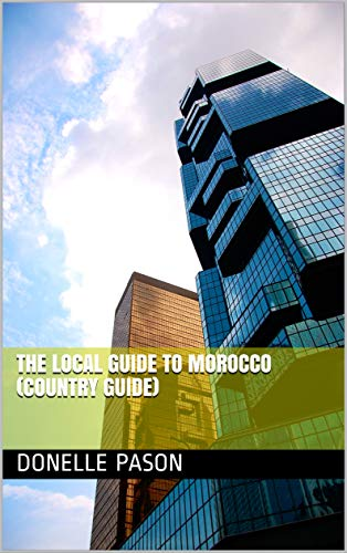 The Local Guide to Morocco (Country Guide) (English Edition)