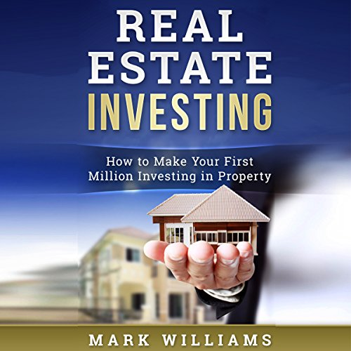 Real Estate Investing: How to Make Your First Million Investing in Property audiobook cover art