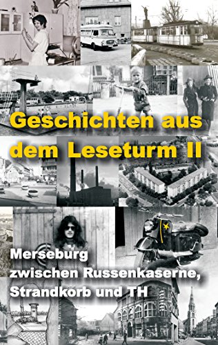 Geschichten aus dem Leseturm II: Merseburg zwischen Russenkaserne, Strandkorb und TH