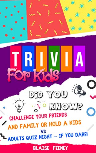 Trivia for kids: Challenge your friends and family or hold a kids vs adults quiz night – if you dare! (English Edition)