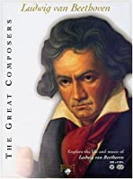 Great Composers: Ludwig Van Beethoven by L.V. Beethoven