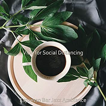 Vibe for Social Distancing