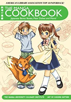 The Manga Cookbook: Japanese Bento Boxes, Main Dishes and More! (International Edition) by [The Manga University Culinary Institute, Chihiro Hattori]