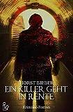 EIN KILLER GEHT IN RENTE: Ein Kriminal-Roman