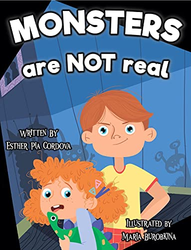 Monsters are not real by Cordova, Esther Pia