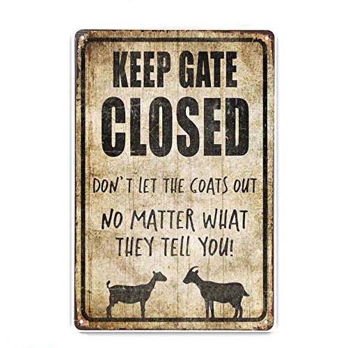 Funny Keep Gate Closed Goat Vintage Style Metal Sign Iron Painting for Indoor & Outdoor Home Bar Coffee Kitchen Wall Decor 8 X 12 Inch