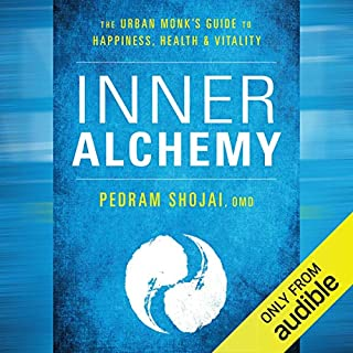 Inner Alchemy     The Urban Monk's Guide to Happiness, Health, and Vitality              Written by:                                                                                                                                 Pedram Shojai OMD                               Narrated by:                                                                                                                                 Tim Pabon                      Length: 7 hrs and 42 mins     Not rated yet     Overall 0.0
