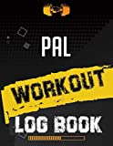 Pal Workout Log Book: Workout Log Gym, Fitness and Training Diary, Set Goals, Designed by Experts Gym Notebook, Workout Tracker, Exercise Log Book for Men Women