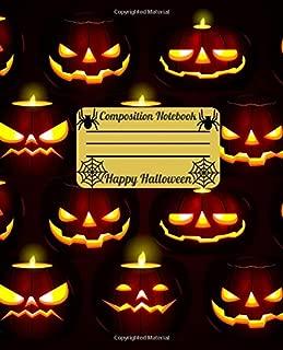 Composition Notebook - Happy Halloween: Pumpkin Decorations - Original and Eye-Catching Halloween Mood. Cute Wide Ruled Paper Notebook Journal. Workbook for Teens, Kids, Students, Girls.