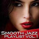 Smooth Jazz Playlist, Vol. 1