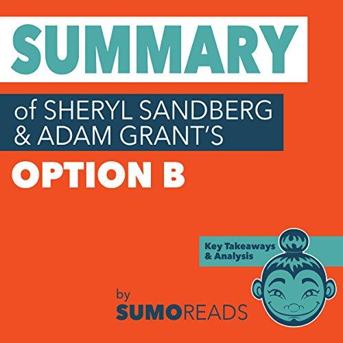 Summary of Sheryl Sandberg & Adam Grant's 'Option B' audiobook cover art