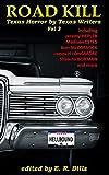 Texas Roadkill Volume 3: Texas Horror by Texas Writers (Road Kill: Texas Horror by Texas Writers)