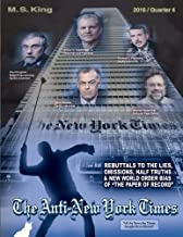 The Anti-New York Times / 2016 / Quarter 4: Rebuttal to the Lies, Omissions and New World Order Bias of the Paper of Record (Volume 8)