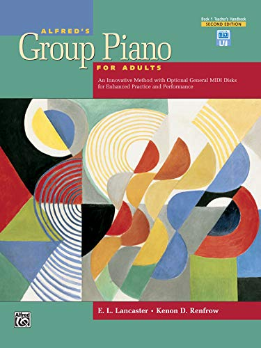 Alfred's Group Piano for Adults Teacher's Handbook, Bk 1: An Innovative Method with Optional General MIDI Disks for Enha