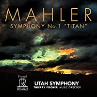 Symphony No. 1 ''Titan'' [Thierry Fischer, Utah Symphony] [REFERENCE RECORDINGS: FR-715] by Utah Symphony