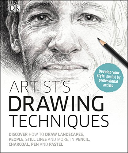 Artist's Drawing Techniques: Discover How to Draw Landscapes, People, Still Lifes and More, in Pencil, Charcoal, Pen and Pastel (English Edition)