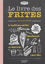 Le livre des frites d'Anne La Forest (de)