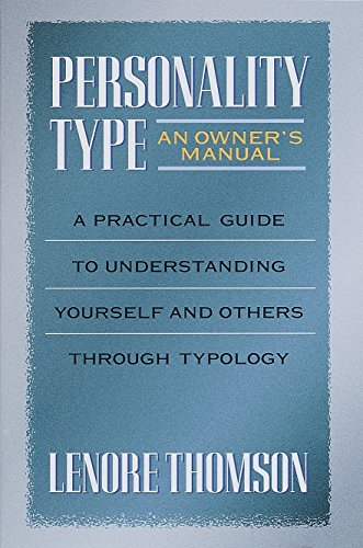 Personality Type: An Owner's Manual: A Practical Guide to Understanding Yourself and Others Through Typology