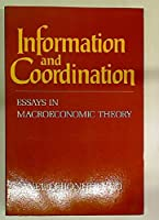 Information and Coordination: Essays in Macroeconomic Theory