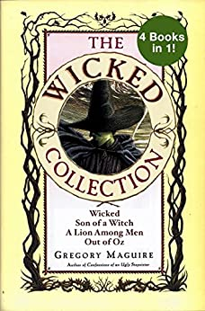 The Wicked Years Complete Collection: Wicked, Son of a Witch, A Lion Among Men, and Out of Oz (eBook Bundle) by [Gregory Maguire]