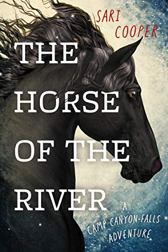 The Horse of the River: A Camp Canyon Falls Adventure