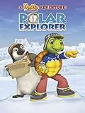 A Franklin and Friends Adventure: Polar Explorer