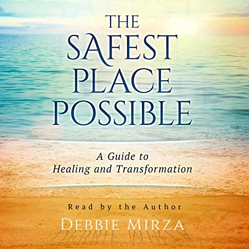 The Safest Place Possible: A Guide to Healing and Transformation Titelbild