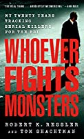 Whoever Fights Monsters (True Crime Classics)