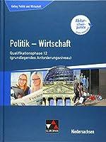 Kolleg Politik u. Wirtschaft Niedersachsen Qualiphase 12 (gA): Politik - Wirtschaft fuer die Oberstufe