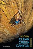 Rock Climbing Clear Creek Canyon, 3rd edition