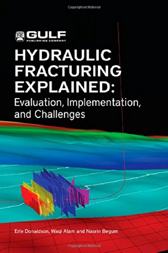Hydraulic Fracturing Explained: Evaluation, Implementation, and Challenges (Gulf Drilling)