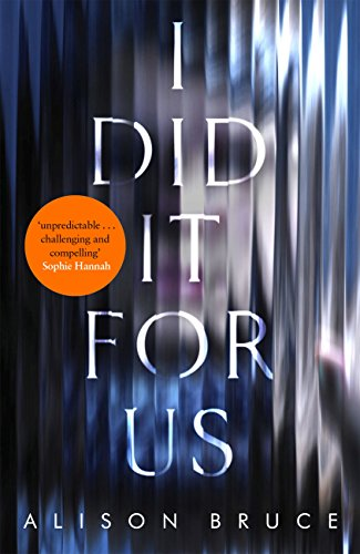I Did It for Us by [Alison Bruce]