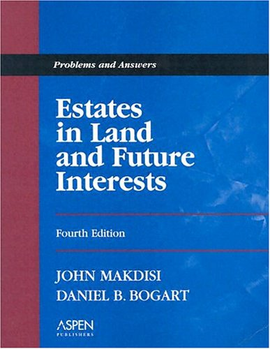 Estates in Land and Future Interests: Problems and Answers