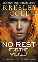 [No Rest for the Wicked (Immortals After Dark, Book 2)] [By: Cole, Kresley] [October, 2006]