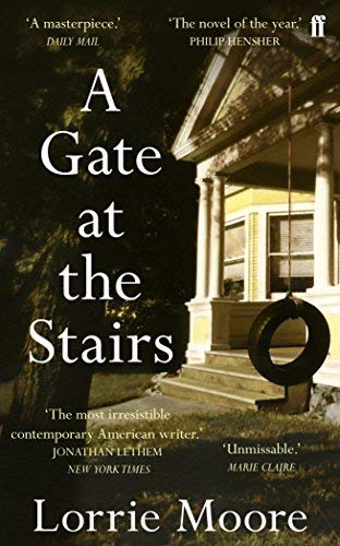A Gate at the Stairs by Moore, Lorrie (April 22, 2010) Paperback