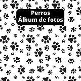 Perros Álbum de Fotos: un gran Álbum de Fotos y Recuerdos para todos los Amigos de los Perros - una gran Idea de Regalo para todos los Amantes de los Perros - 110 Páginas