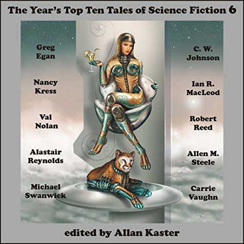 The Year's Top Ten Tales of Science Fiction 6                   By:                                                                                                                                 Greg Egan,                                                                                        Nancy Kress,                                                                                        Ian R. MacLeod,                   and others                          Narrated by:                                                                                                                                 Tom Dheere,                                                                                        Nancy Linari,                                                                                        Dara Rosenberg                      Length: 9 hrs and 48 mins     22 ratings     Overall 3.8