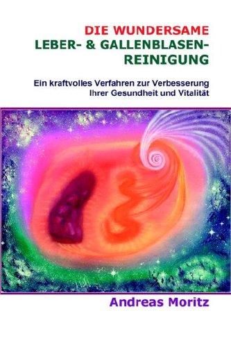 Die Wundersame Leber- & Gallenblasenreinigung