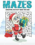 Mazes christmas activity book for kids: A Book of Mazes Christmas to Wander and Explore (Maze Books for Kids, Maze Games, Maze Puzzle Book)