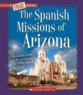 The Spanish Missions of Arizona