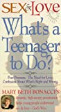 Sex & Love:Whats a Teenager to Do [VHS]