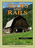 Roofs and Rails: How to Plan and Build Your Ideal Horse Facility/a Western Horseman Book